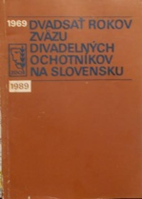 Dvadsať rokov Zväzu divadelných ochotníkov na Slovensku