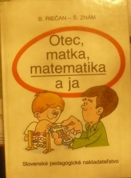 Otec, mama, matematika a ja