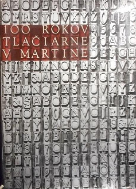 100 rokov Tlačiarne v Martine