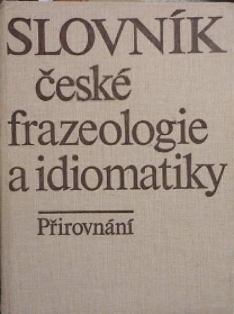 Slovník české frazeologie a idiomatiky-přirovnání