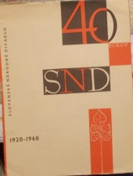 40 rokov SND.Jubilejný bulletin. 1920-1960