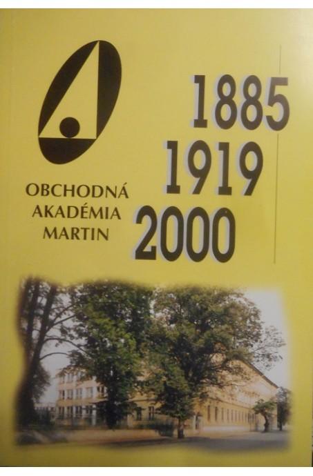 1885 - 1919 - 2000 Obchodná akadémia Martin