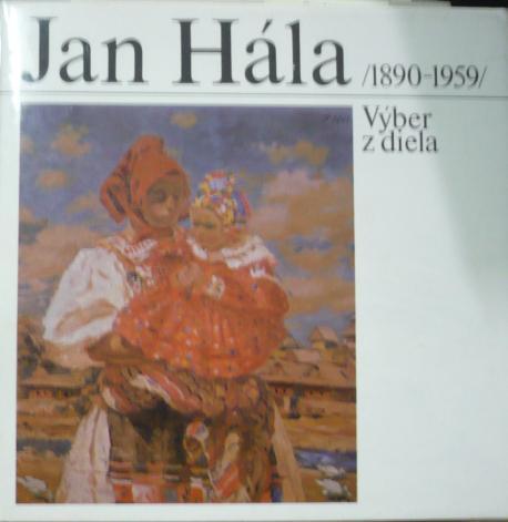 Ján Hála 1890-1959 Výber z diela